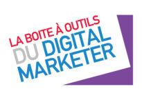La Boite à Outils du Digital Marketer – Saison 1 : Spécial Acquisition