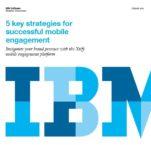 5 facteurs clés pour une stratégie mobile engageante – IBM