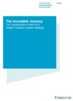 The Transformative Power of a holistic Customer Journey Strategy – Forrester
