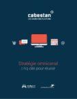 5 clés pour une stratégie de marketing omnicanal réussie – Cabestan