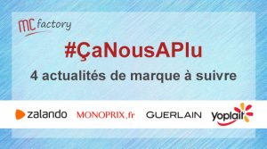 Actualité Zalando Monoprix Guerlain